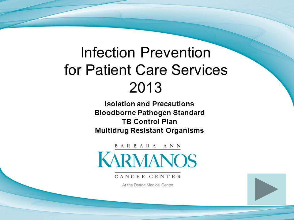 Objectives Understand the different types of transmission based precautions and isolation Understand the Bloodborne Pathogen Standard Understand the TB Control Plan Know what services are available through Occupation Health Services Understand what MDR-organisms are and how to prevent transmission Understand contact time with regards to disinfection