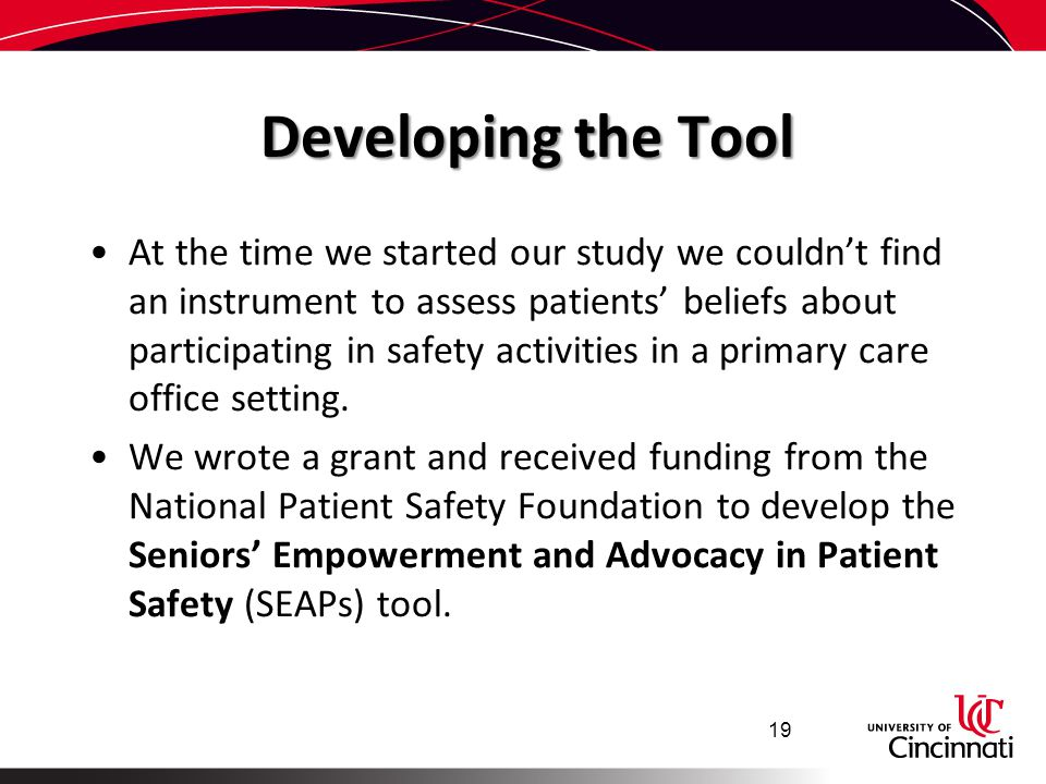 Developing the Tool At the time we started our study we couldn't find an instrument to assess patients' beliefs about participating in safety activiti