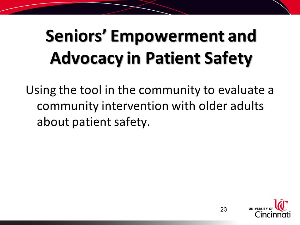 Seniors' Empowerment and Advocacy in Patient Safety Using the tool in the community to evaluate a community intervention with older adults about patie