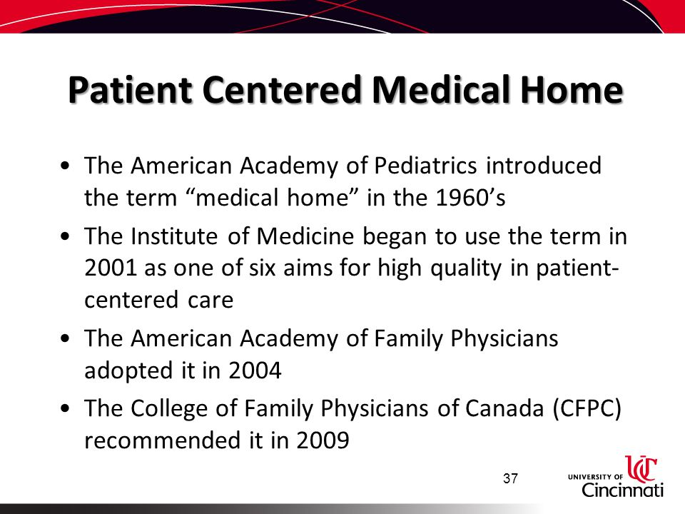 """Patient Centered Medical Home The American Academy of Pediatrics introduced the term """"medical home"""" in the 1960's The Institute of Medicine began to u"""