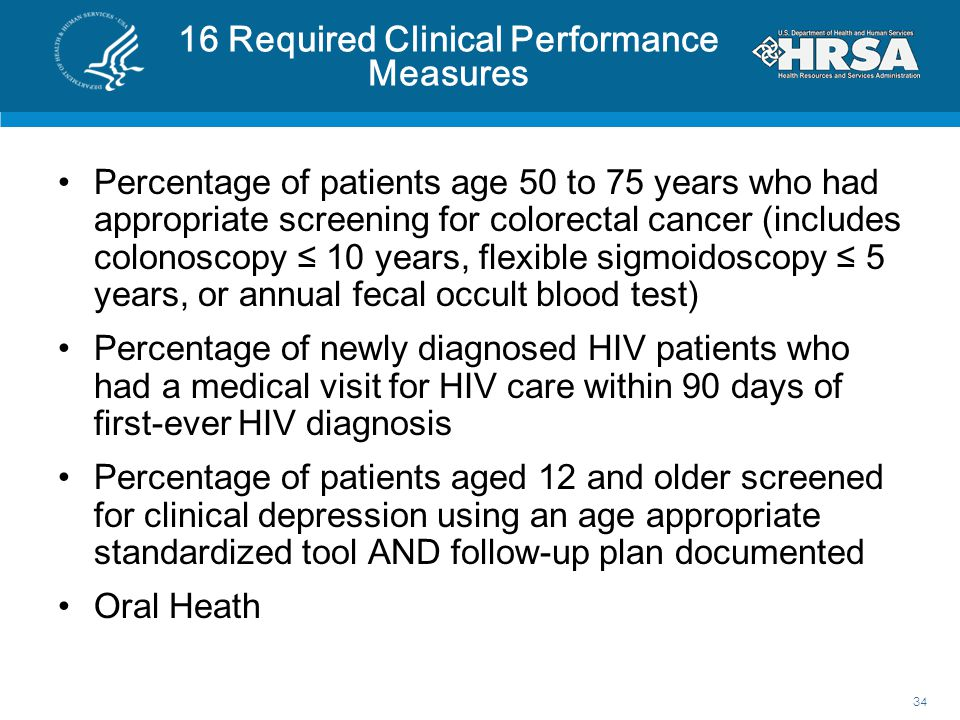 16 Required Clinical Performance Measures Percentage of patients age 50 to 75 years who had appropriate screening for colorectal cancer (includes colo