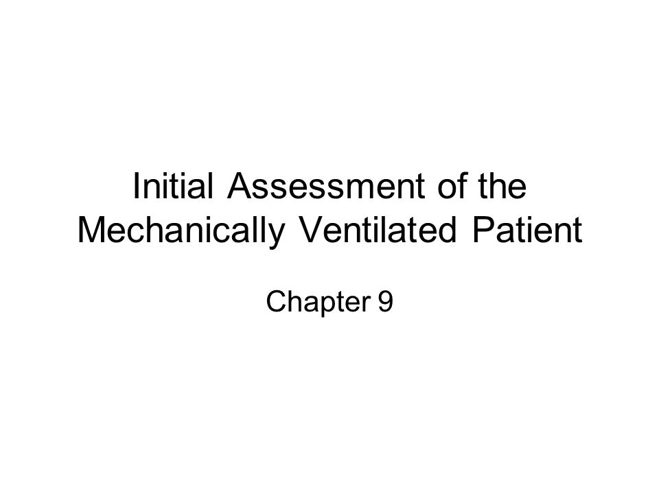 Initial Assessment of the Mechanically Ventilated Patient Chapter 9