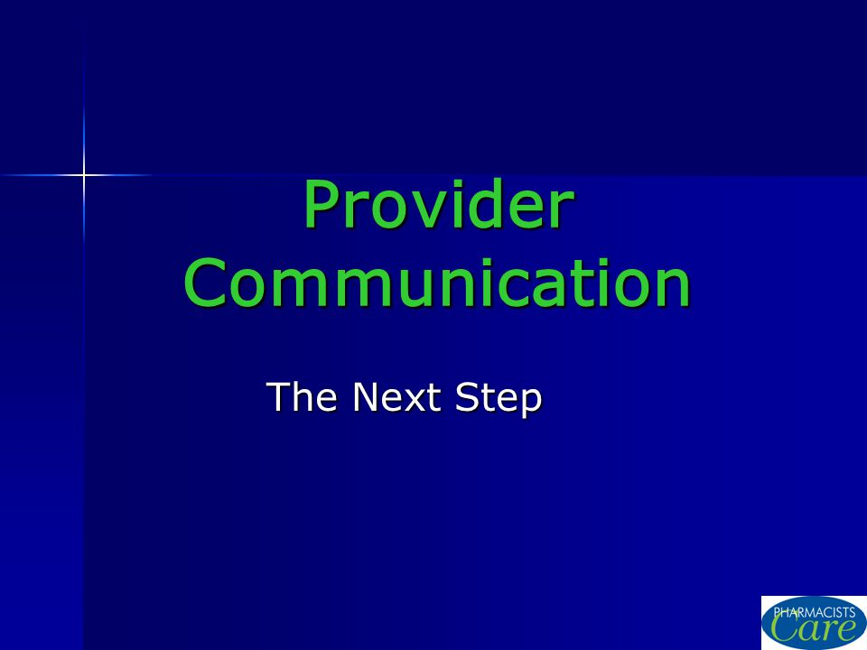 Provider Communication The Next Step