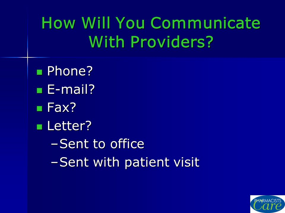 How Will You Communicate With Providers. Phone. Phone.