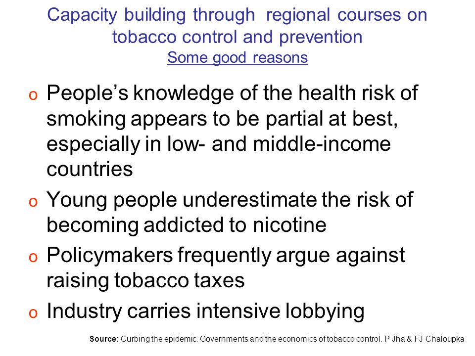 o People's knowledge of the health risk of smoking appears to be partial at best, especially in low- and middle-income countries o Young people undere