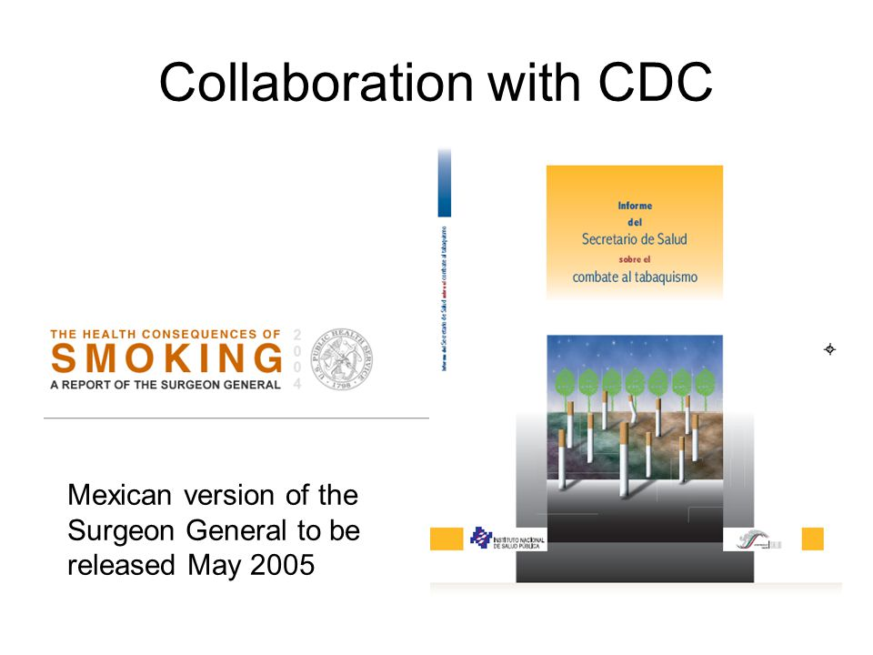 Collaboration with CDC Mexican version of the Surgeon General to be released May 2005