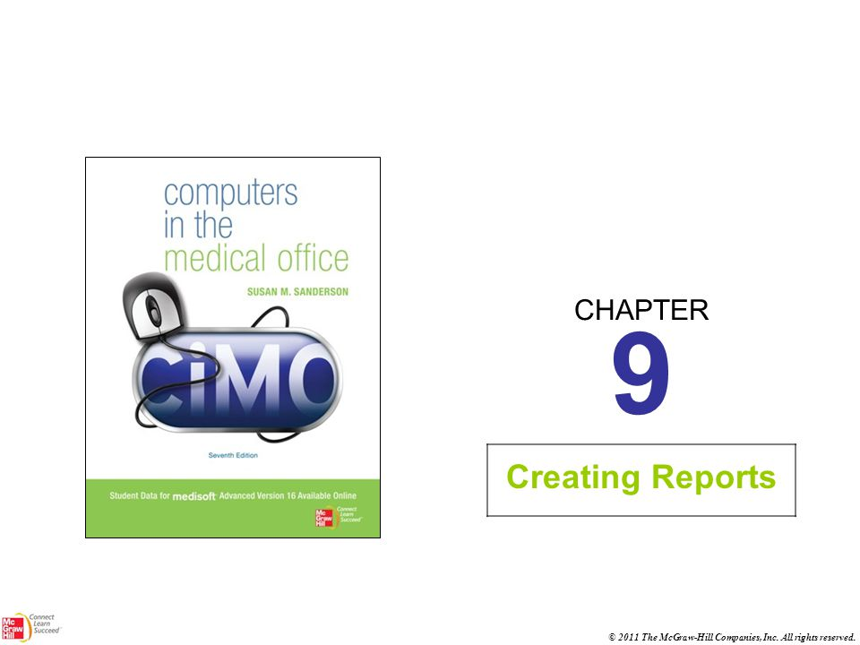 Learning Outcomes When you finish this chapter, you will be able to: 9.1List the three types of reports available in Medisoft.