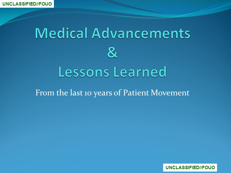 From the last 10 years of Patient Movement UNCLASSIFIED//FOUO