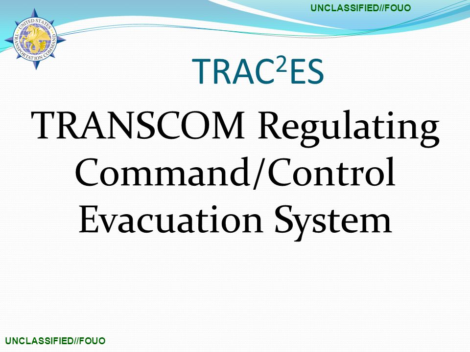 TRAC 2 ES TRANSCOM Regulating Command/Control Evacuation System
