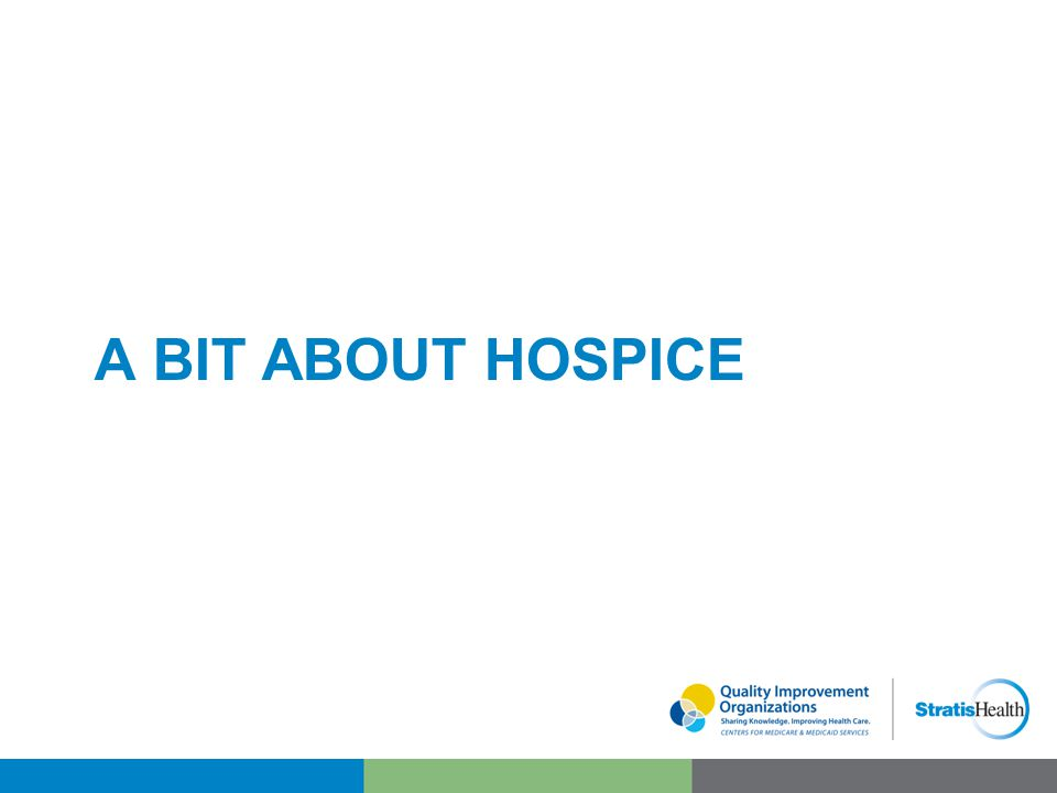 A BIT ABOUT HOSPICE