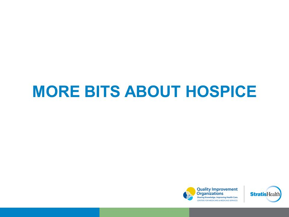 MORE BITS ABOUT HOSPICE