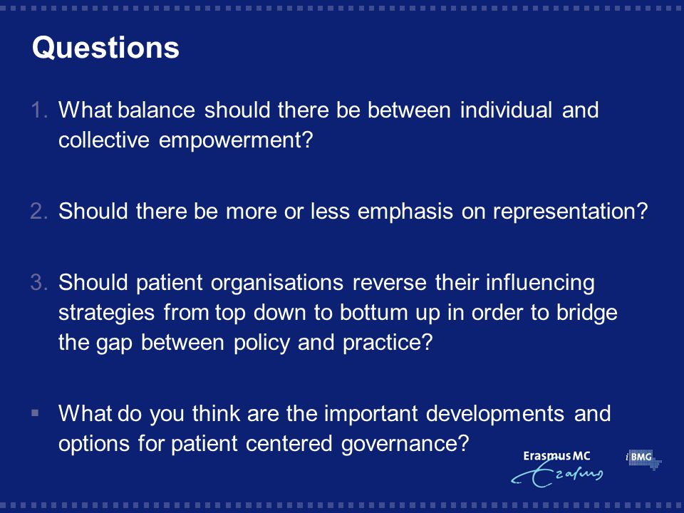 Questions 1.What balance should there be between individual and collective empowerment.