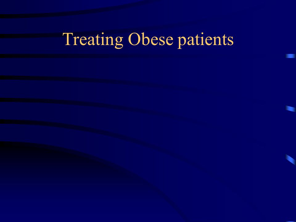 Treating Obese patients