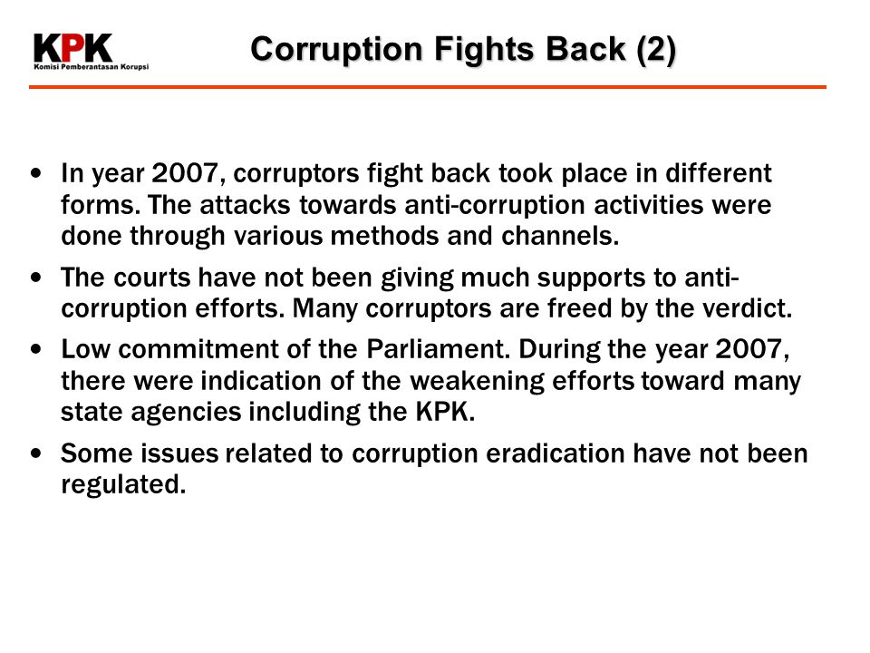 In year 2007, corruptors fight back took place in different forms.