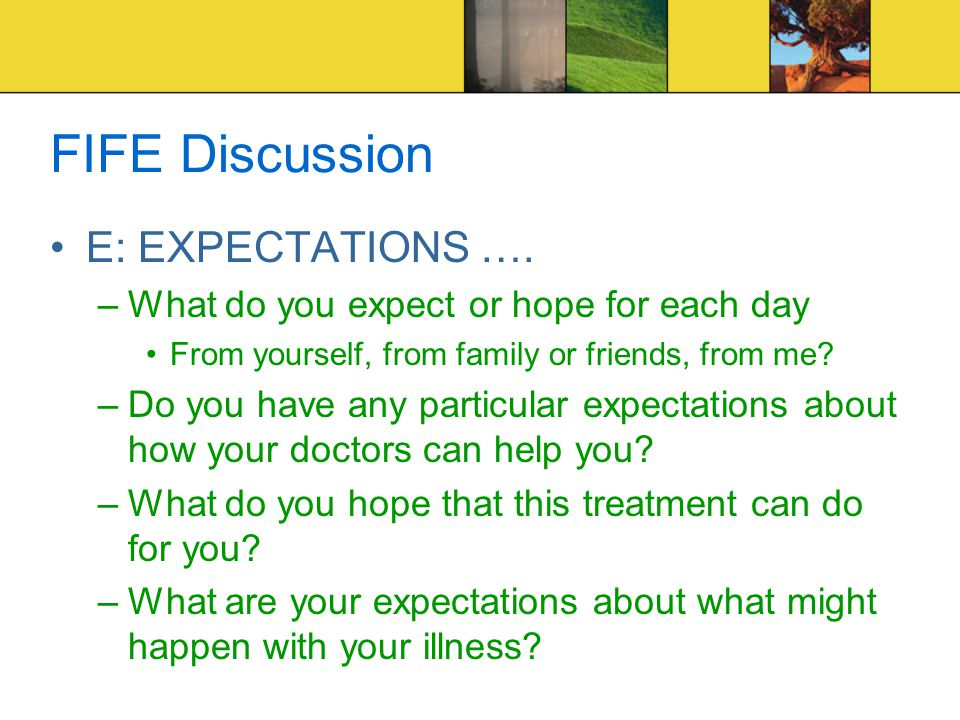 FIFE Discussion E: EXPECTATIONS ….