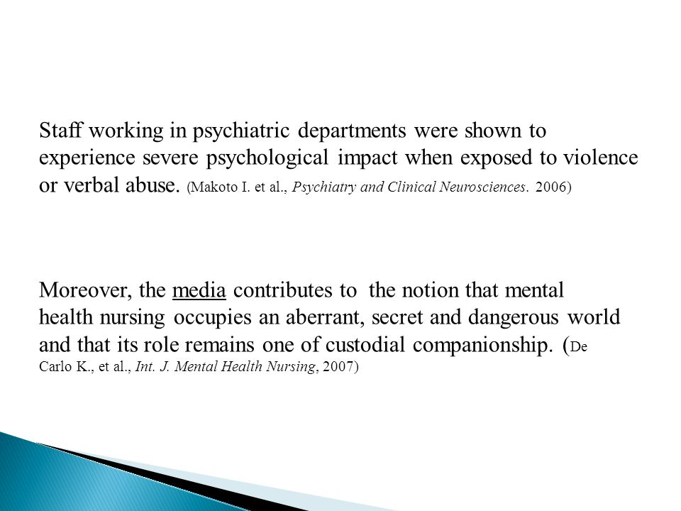 Implementations of research findings In order to reduce the feeling of vulnerability, It is necessary to create workshops that include staff from all sectors, to emphasize the need for collaboration among all Continues supportive-supervision from the management, will contribute to reduce the feelings of threat, discomfort and staff vulnerability To educate staff to handle patients and family violence To market the psychiatric staff and treatment procedures in a positive manner