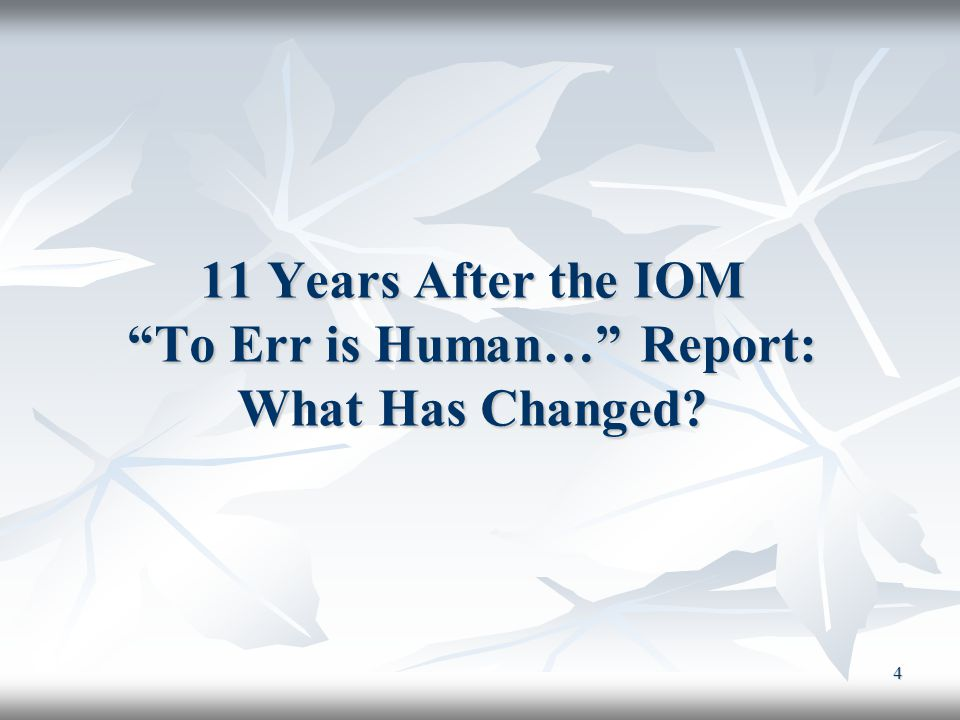 """4 11 Years After the IOM """"To Err is Human…"""" Report: What Has Changed?"""