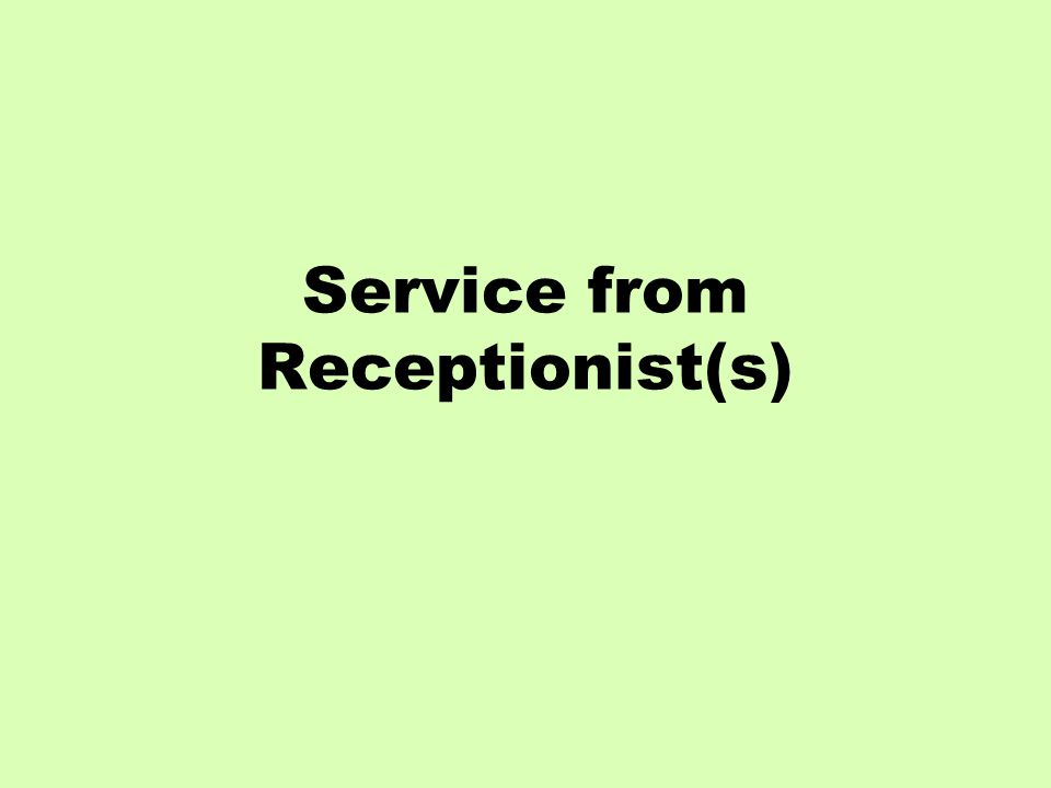 Service from Receptionist(s)