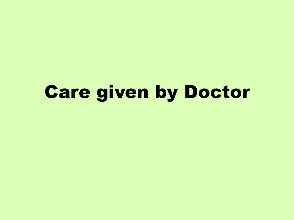 Care given by Doctor