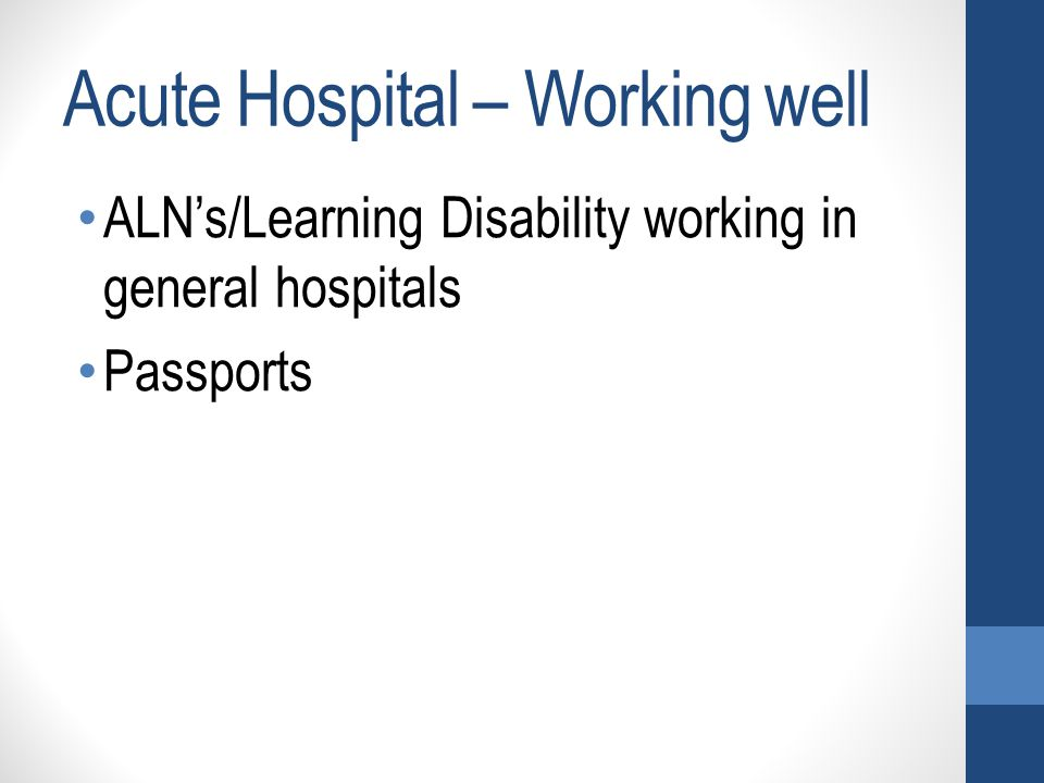 ALN's/Learning Disability working in general hospitals Passports Acute Hospital – Working well
