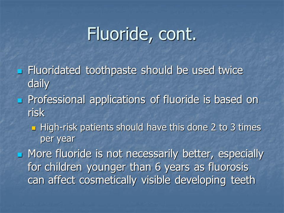 Fluoride, cont.