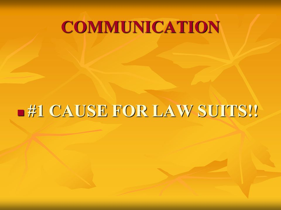 COMMUNICATION #1 CAUSE FOR LAW SUITS!! #1 CAUSE FOR LAW SUITS!!