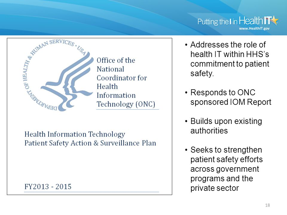 18 Addresses the role of health IT within HHS's commitment to patient safety.