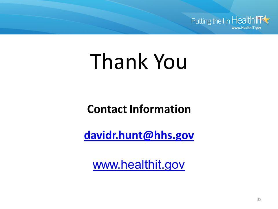 Thank You Contact Information davidr.hunt@hhs.gov www.healthit.gov 32