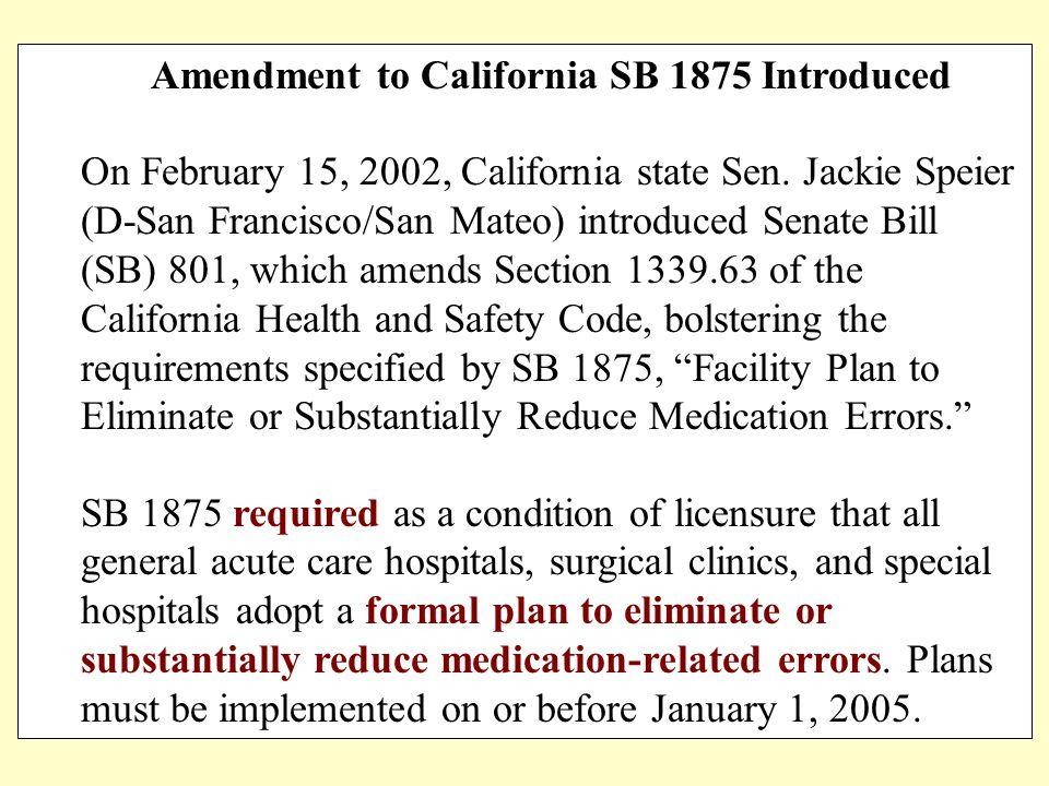 Amendment to California SB 1875 Introduced On February 15, 2002, California state Sen. Jackie Speier (D-San Francisco/San Mateo) introduced Senate Bil