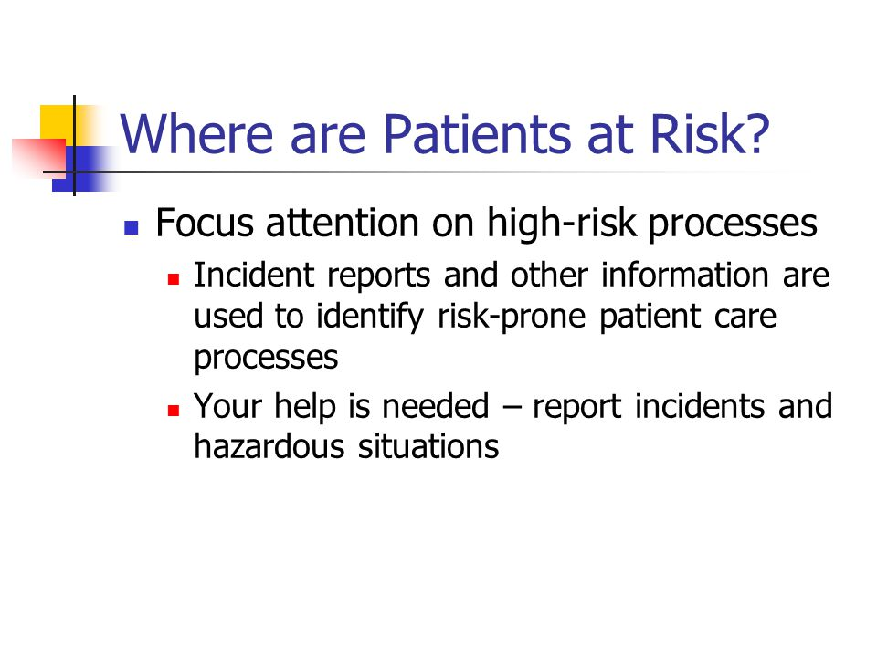 Where are Patients at Risk.