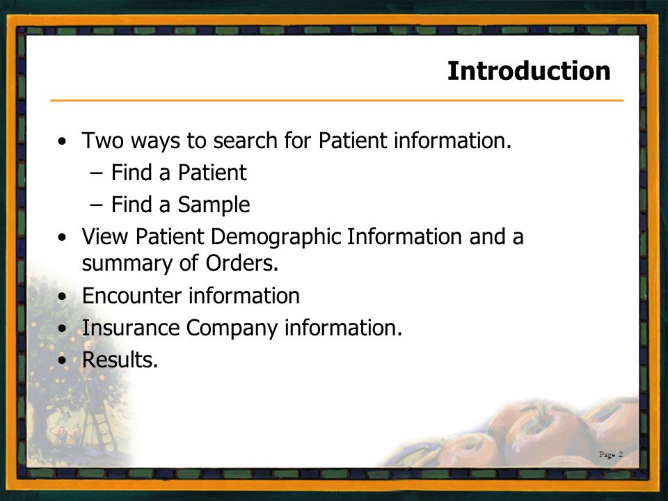 Page 2 Introduction Two ways to search for Patient information.