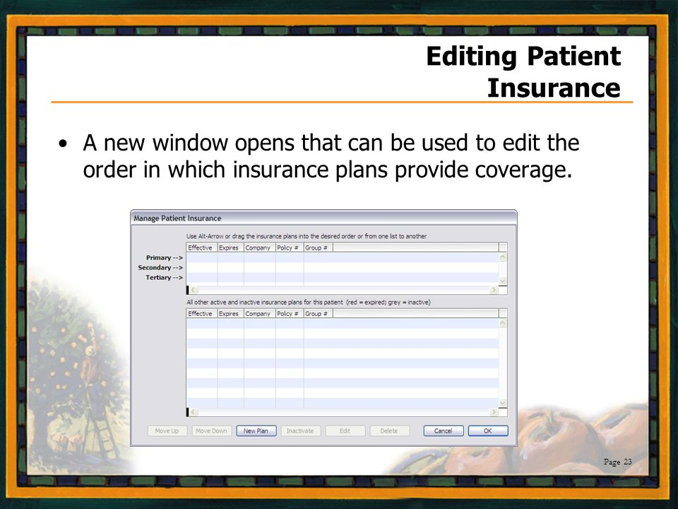 Page 23 Editing Patient Insurance A new window opens that can be used to edit the order in which insurance plans provide coverage.
