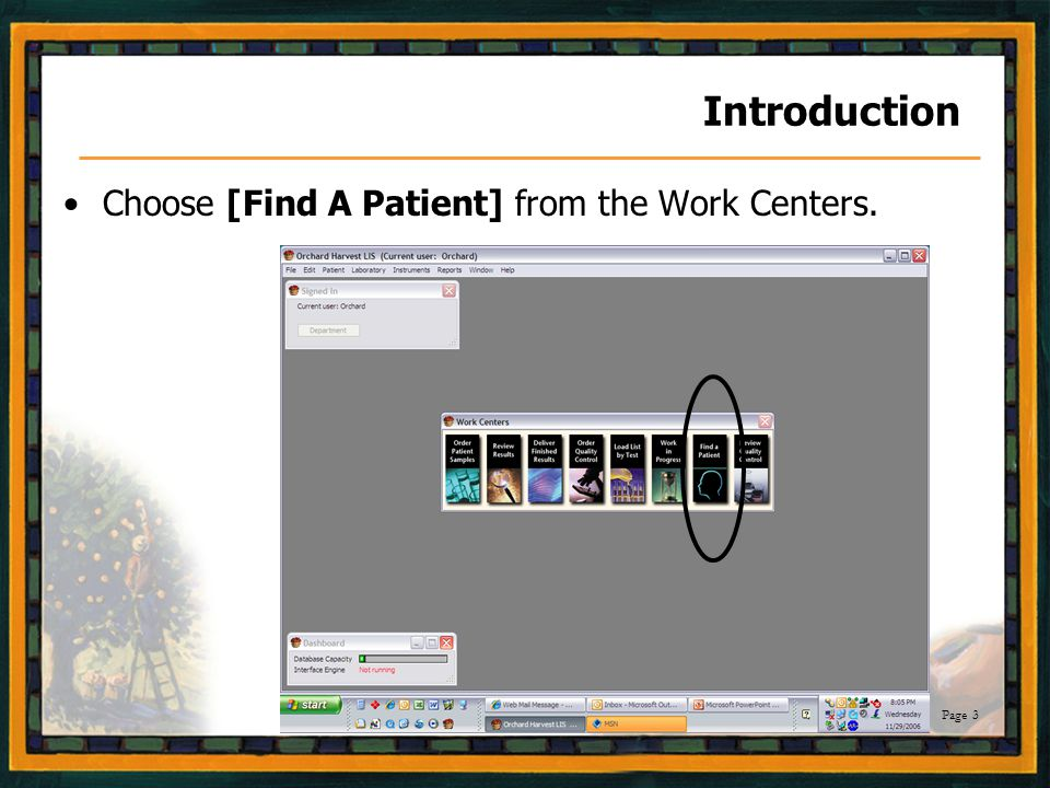 Page 3 Introduction Choose [Find A Patient] from the Work Centers.