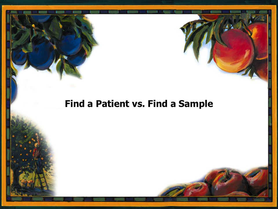 Page 4 Find a Patient vs. Find a Sample