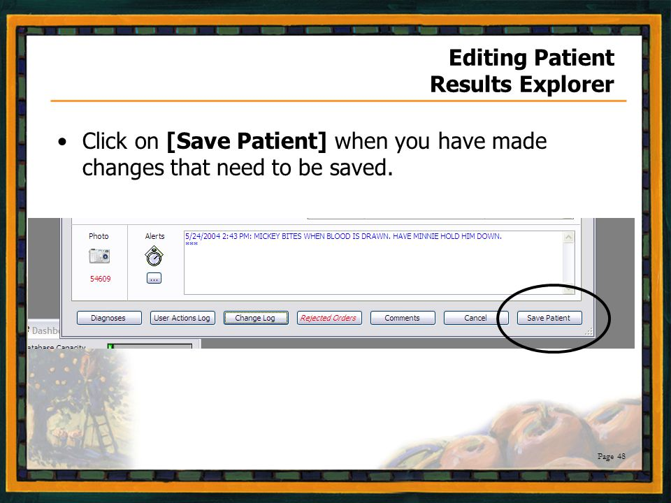 Page 48 Editing Patient Results Explorer Click on [Save Patient] when you have made changes that need to be saved.