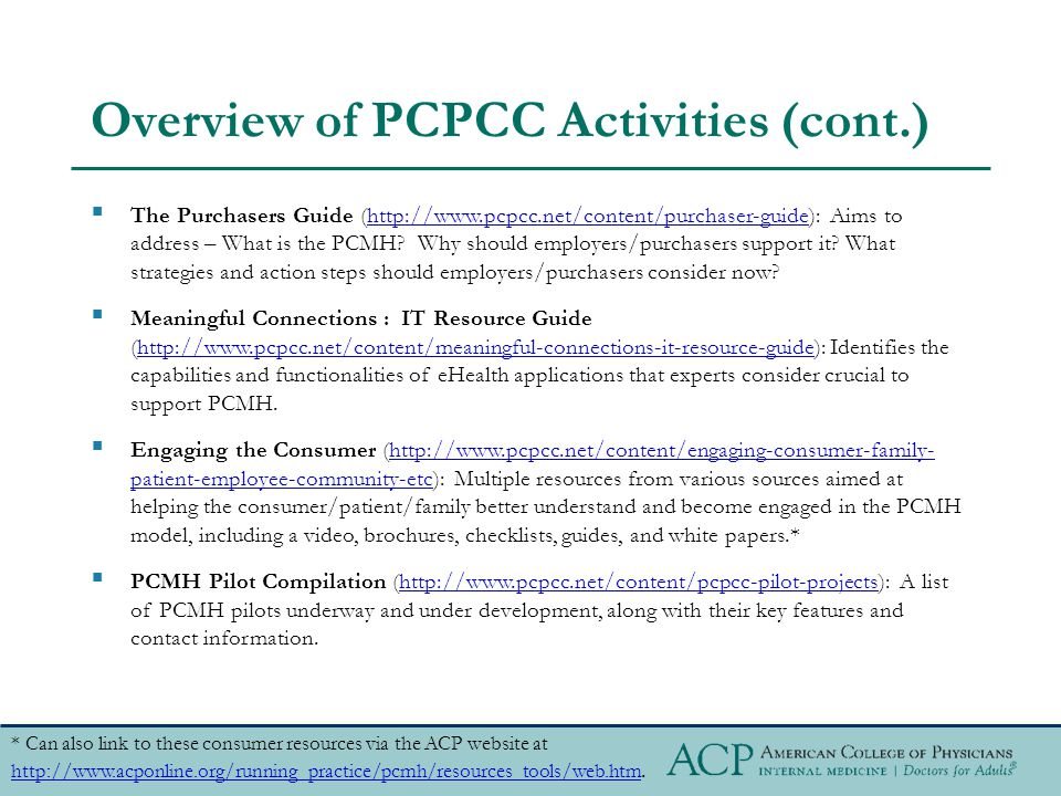 Overview of PCPCC Activities (cont.)  The Purchasers Guide (http://www.pcpcc.net/content/purchaser-guide): Aims to address – What is the PCMH.