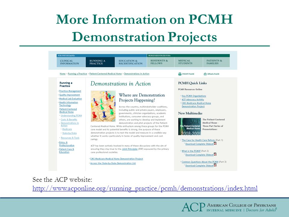 More Information on PCMH Demonstration Projects See the ACP website: http://www.acponline.org/running_practice/pcmh/demonstrations/index.html
