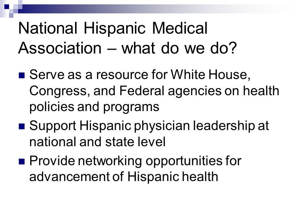National Hispanic Medical Association – what do we do.