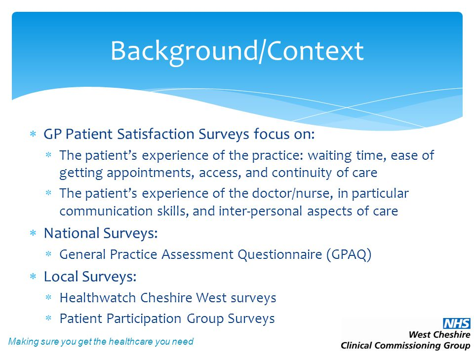 Making sure you get the healthcare you need Key requirements of the Direct Enhanced Service (DES) A Reminder Develop/maintain a Patient Participation Group that gains the views of patients and carers and enables the practice to obtain feedback from the practice population.