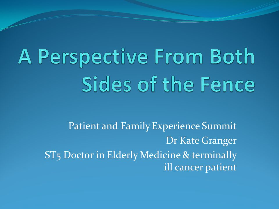 Patient and Family Experience Summit Dr Kate Granger ST5 Doctor in Elderly Medicine & terminally ill cancer patient