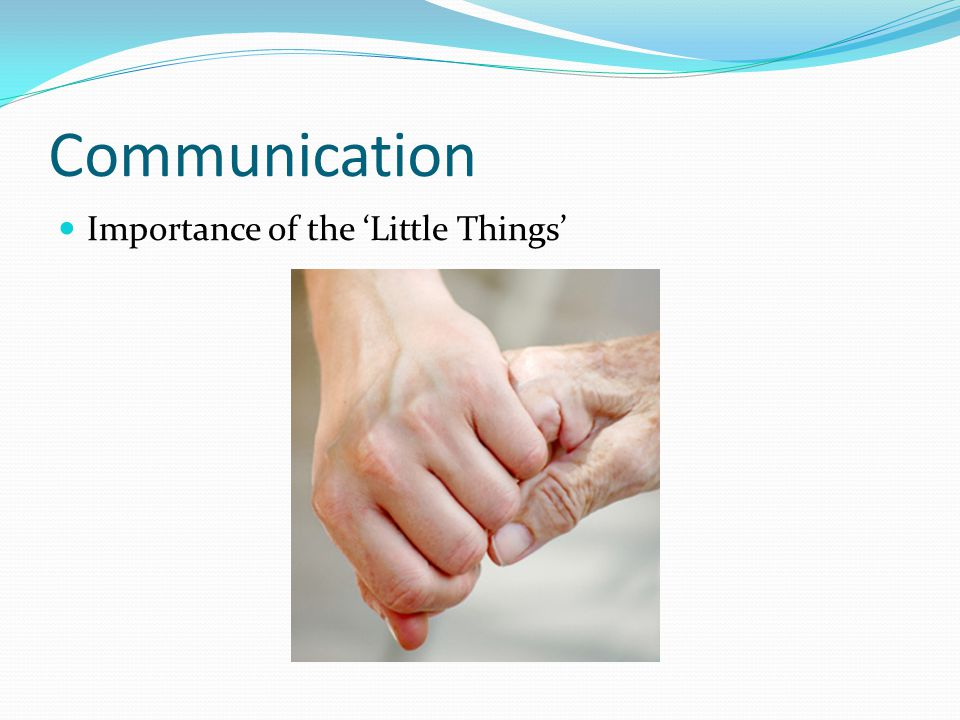 Communication Importance of the 'Little Things'