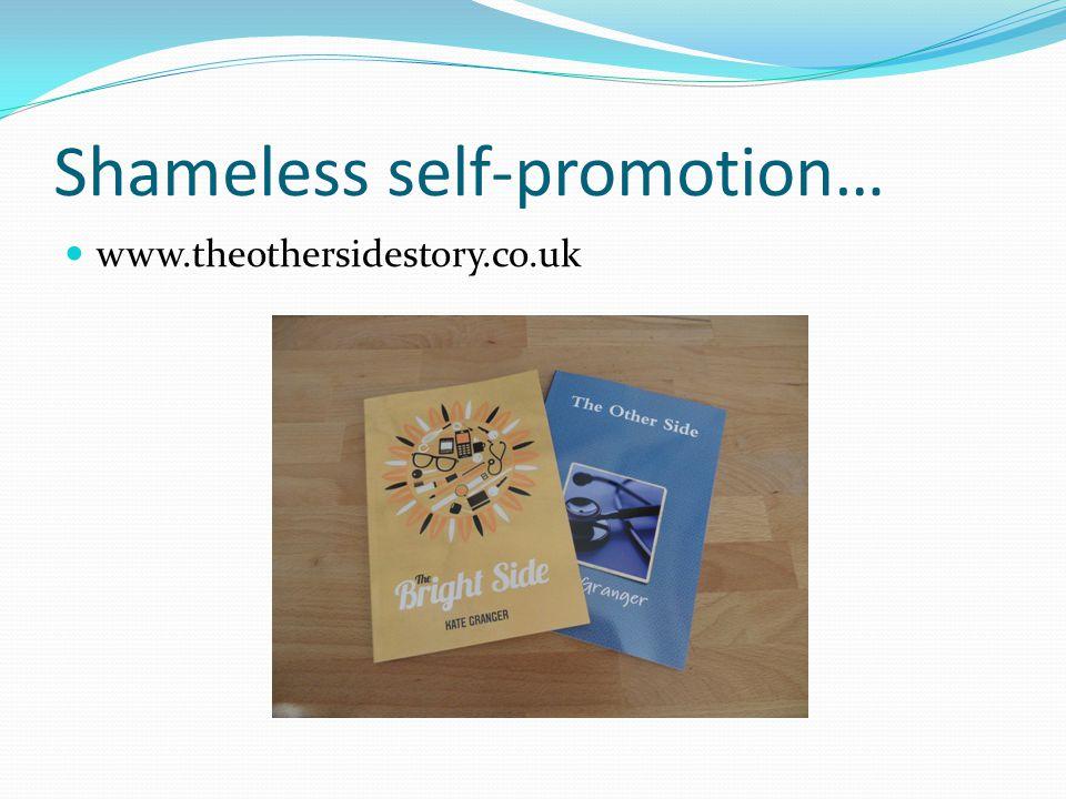 www.theothersidestory.co.uk Shameless self-promotion…