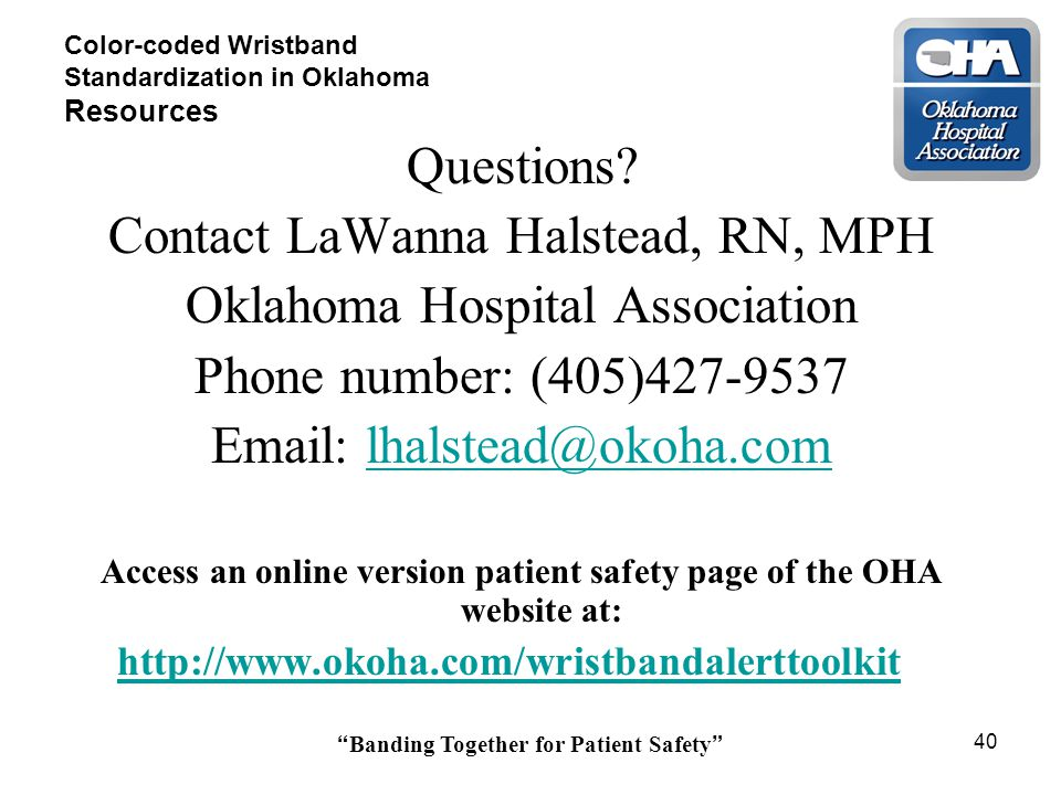 Banding Together for Patient Safety 40 Color-coded Wristband Standardization in Oklahoma Resources Questions.