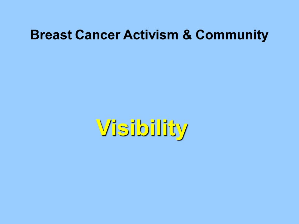 Breast Cancer Activism & Community Visibility