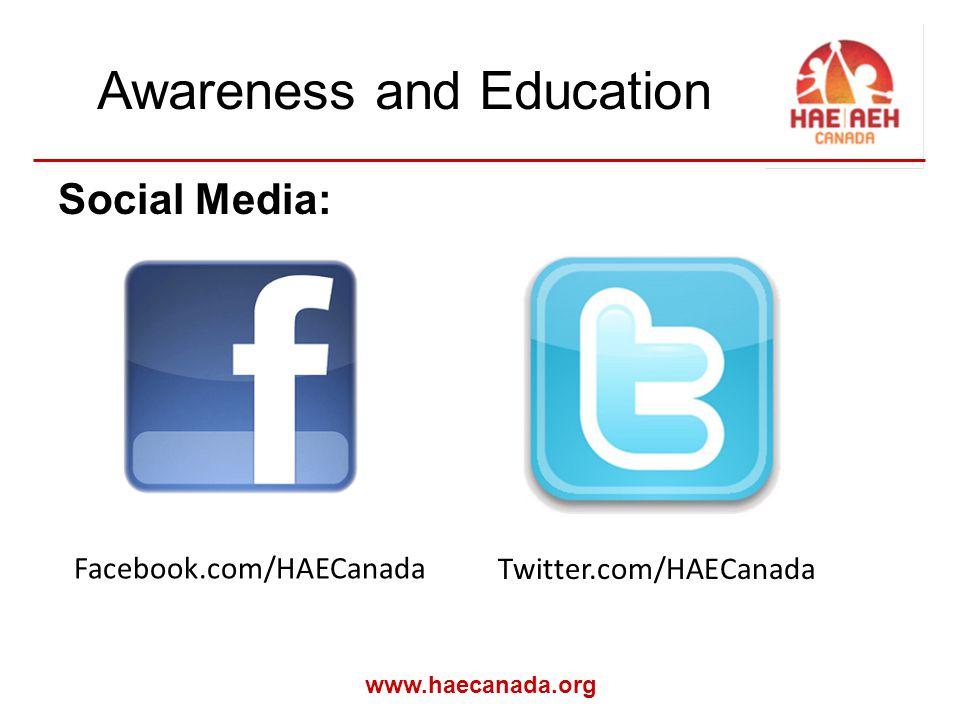 www.haecanada.org Awareness and Education Social Media: Facebook.com/HAECanada Twitter.com/HAECanada