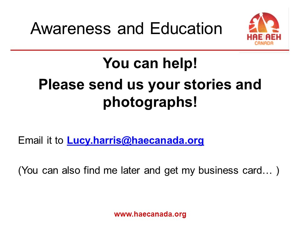 www.haecanada.org Awareness and Education You can help.