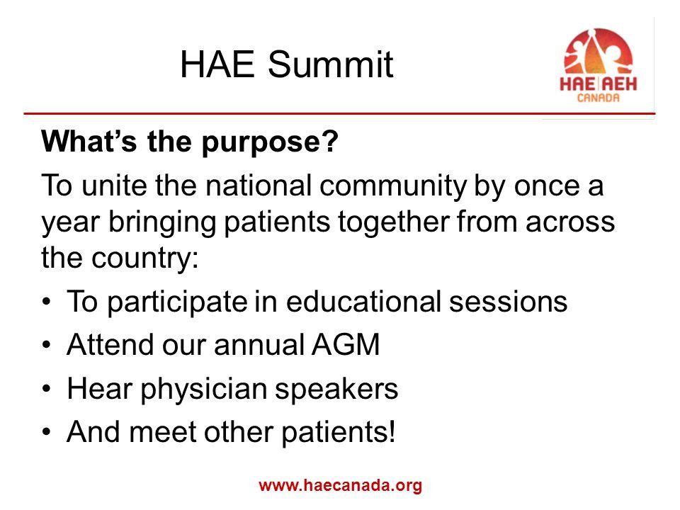 www.haecanada.org HAE Summit What's the purpose.