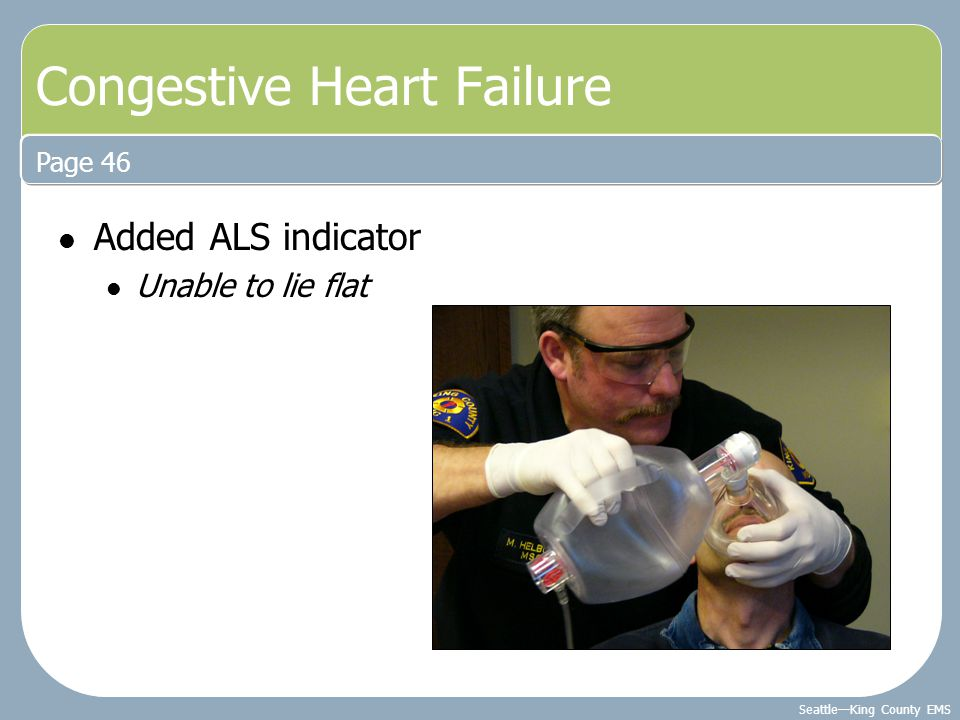 Seattle—King County EMS Added ALS indicator Unable to lie flat Page 46 Congestive Heart Failure