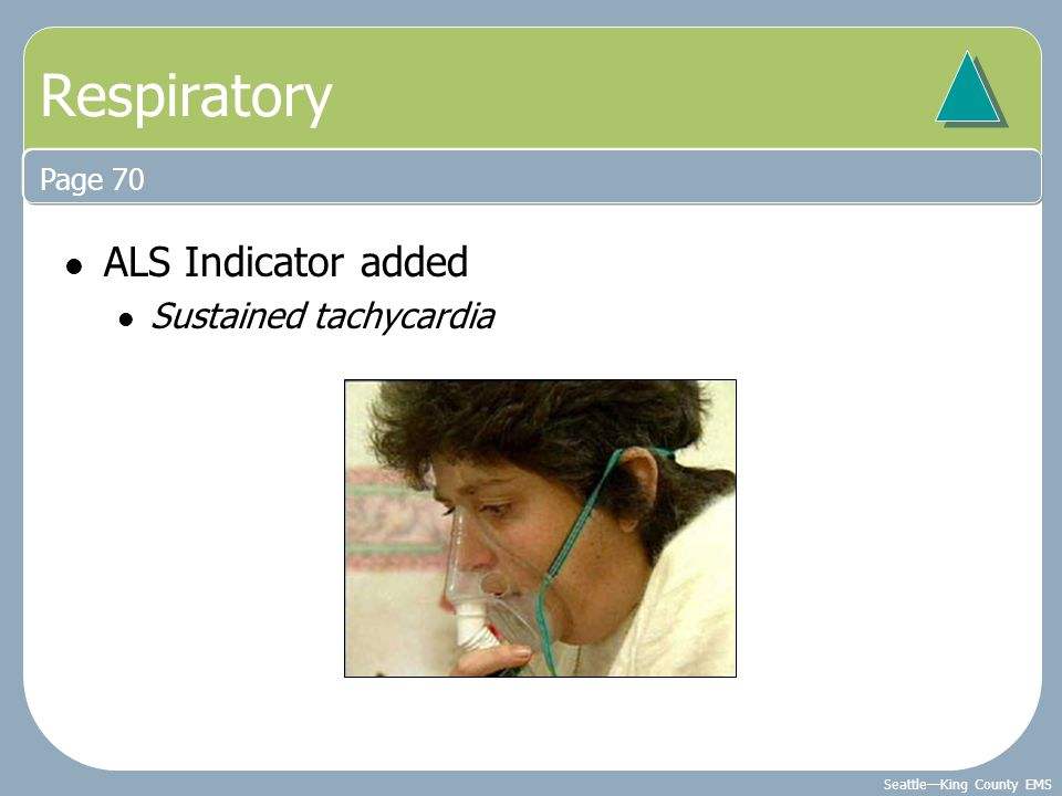 Seattle—King County EMS ALS Indicator added Sustained tachycardia Page 70 Respiratory