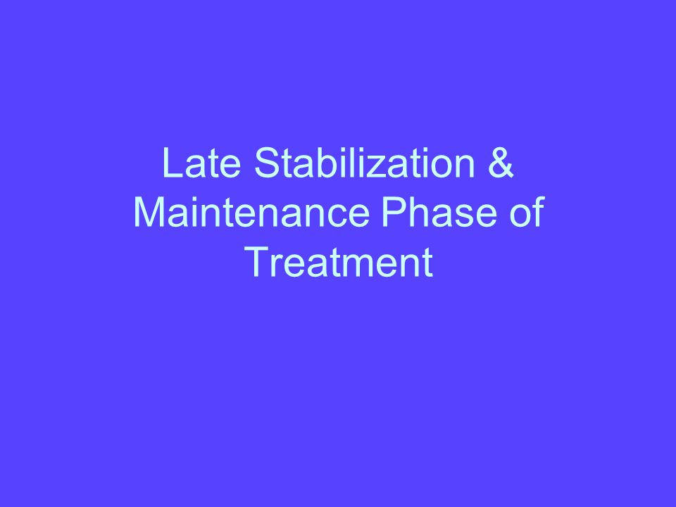 Challenges in stabilization Management with higher doses Carries